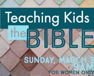 Teaching Kids the Bible March 3