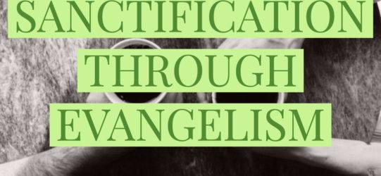 Sanctification Through Evangelism
