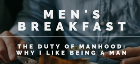 The Duty of Manhood: Why I Like Being a Man